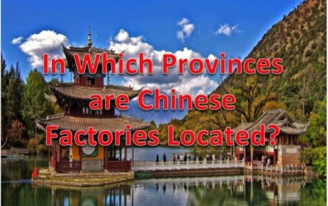In Which Provinces are Chinese Factories Located?